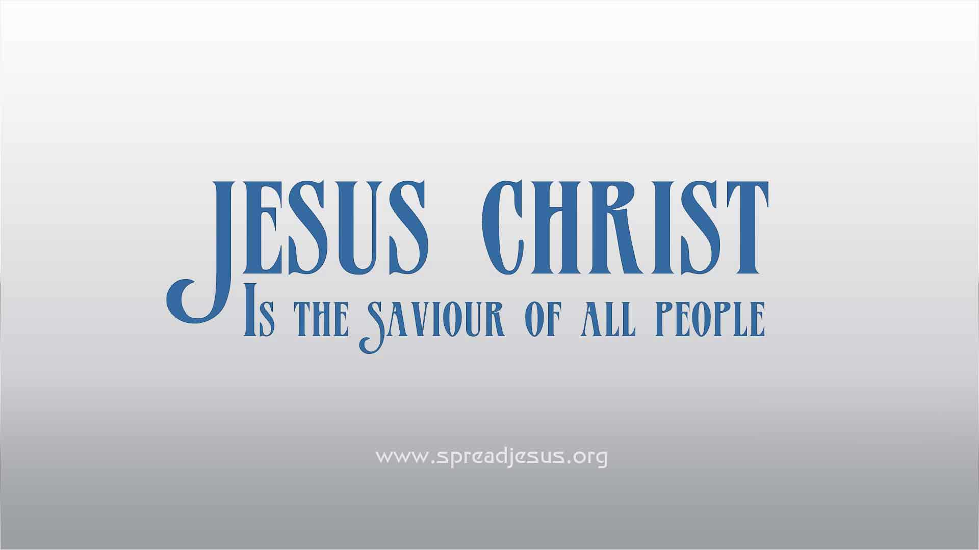 Jesus christ HD wallpapers pack 3 Jesus Christ is the saviour of all people- 1 Timothy 2:10