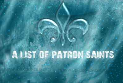Patron Saints:List of Patron Saints:Catholic church saints list