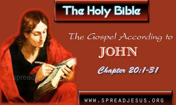 John 20:1-31 THE HOLY BIBLE The Gospel According to John Chapter 20:1-31 John 20:1 On the first day of the week, Mary of Magdala came to the tomb early in the morning, while it was still dark, and saw the stone removed from the tomb.