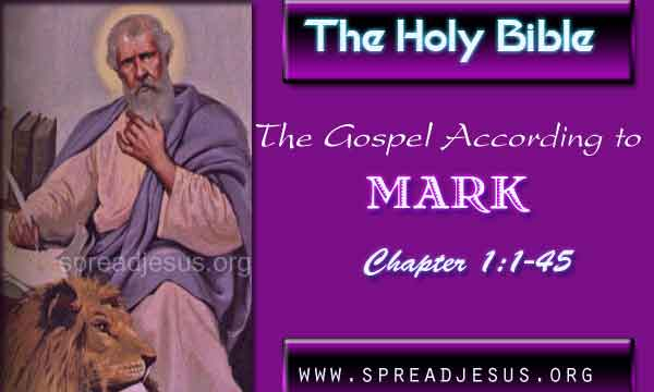 The Gospel According to Mark Chapter 1:1-45