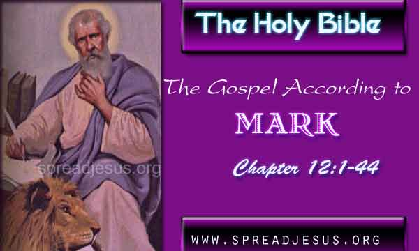 The Holy Bible The Gospel According to Mark Chapter 12:1-44