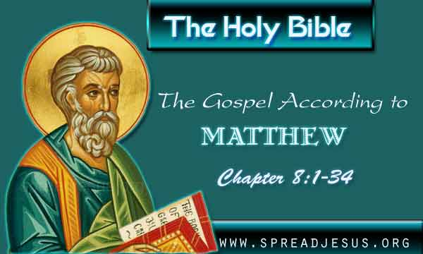 The Holy Bible The Gospel According to Matthew Chapter 8:1-34