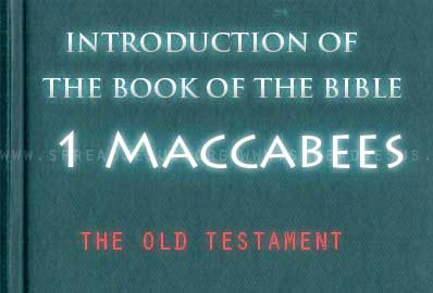 The book Of The Bible 1 Maccabees The historical setting of 1 Maccabees is about a century after the conquest of Judea by the Greeks under Alexander the Great.