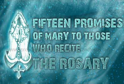 Fifteen Promises Of Mary To Those Who Recite The Rosary These promises were given by Our Lady in an apparition to Saint Dominic and Alan de la Roche:
