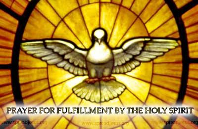 PRAYER FOR FULFILLMENT BY THE HOLY SPIRIT