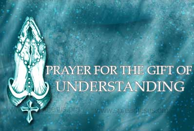 PRAYER FOR THE GIFT OF UNDERSTANDING