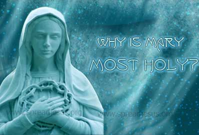 Why is Mary Most Holy?
