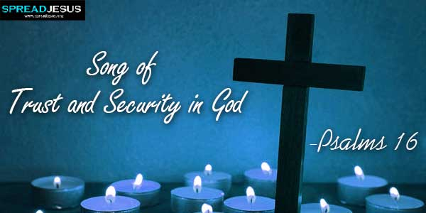 Song of Trust and Security in God-Psalms 16