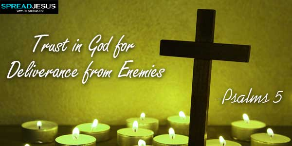Trust in God for Deliverance from Enemies -Psalms 5