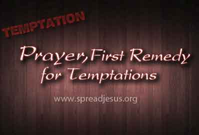 Prayer, First Remedy for Temptations