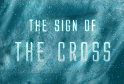 The Sign of the Cross- Father-son-holy Spirit