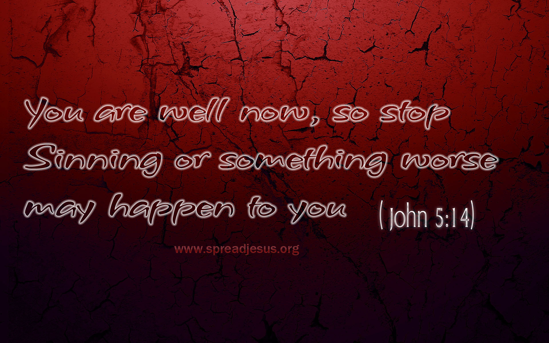 JOHN 5:14-Bible Quotes HD-WALLPAPERS DOWNLOAD You are well now,So stop Sinning or something worse may happen to you (JOHN 5:14)