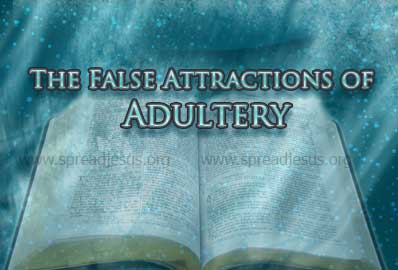 The false Attractions of Adultery -Proverbs 7